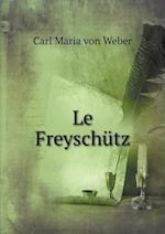 Le Freyschutz af Carl Maria Von Weber