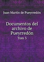 Documentos del Archivo de Pueyrredon Tom 3 af Juan Martin De Pueyrredon