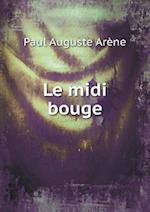 Le MIDI Bouge af Paul Auguste Arene