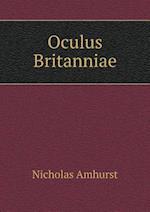 Oculus Britanniae af Nicholas Amhurst