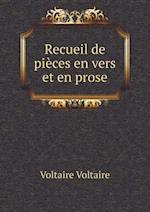 Recueil de Pieces En Vers Et En Prose af Voltaire Voltaire