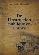 de L'Instruction Publique En France af Emile de Girardin