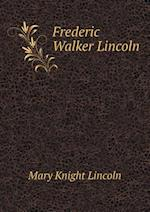 Frederic Walker Lincoln af Mary Knight Lincoln