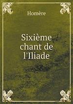 Sixieme Chant de L'Iliade af Homere