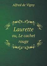 Laurette Ou, Le Cachet Rouge af Alfred De Vigny