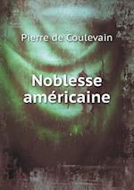 Noblesse Americaine af Pierre De Coulevain