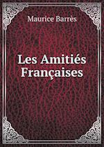 Les Amities Francaises af Maurice Barres
