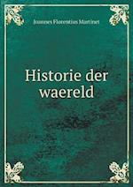 Historie Der Waereld af Joannes Florentius Martinet