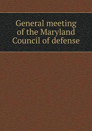 General Meeting of the Maryland Council of Defense