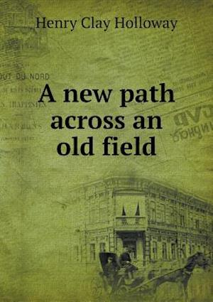 A new path across an old field