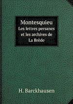 Montesquieu Les Lettres Persanes Et Les Archives de La Brede