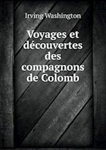 Voyages Et Decouvertes Des Compagnons de Colomb af Irving Washington