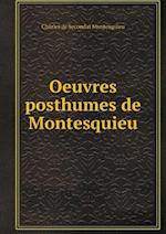 Oeuvres Posthumes de Montesquieu af Charles De Secondat Montesquieu
