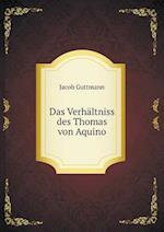 Das Verhaltniss Des Thomas Von Aquino af Jacob Guttmann