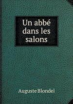 Un ABBE Dans Les Salons af Auguste Blondel