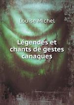 Legendes Et Chants de Gestes Canaques af Louise Michel
