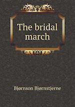 The Bridal March af Bjornstjerne Bjornson