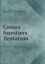 Contes Forestiers Tentation af Andre Theuriet