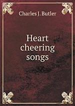 Heart Cheering Songs af Charles J. Butler