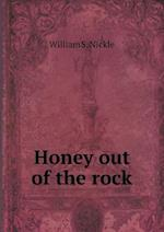 Honey out of the rock af William S. Nickle