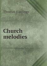 Church Melodies af Thomas Hastings