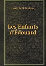 Les Enfants D'Edouard af Casimir Delavigne