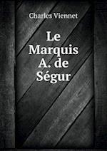 Le Marquis A. de Segur af Charles Viennet