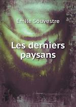 Les Derniers Paysans af Emile Souvestre