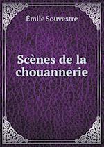 Scenes de La Chouannerie af Emile Souvestre