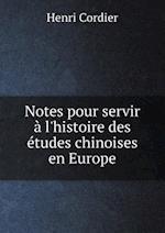 Notes Pour Servir A L'Histoire Des Etudes Chinoises En Europe af Henri Cordier