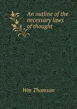 An Outline of the Necessary Laws of Thought af Wm Thomson