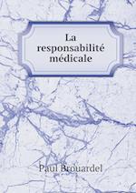 La Responsabilite Medicale af Paul Brouardel