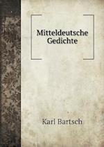 Mitteldeutsche Gedichte af Karl Bartsch