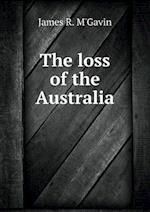 The loss of the Australia af James R. M'Gavin
