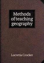 Methods of Teaching Geography af Lucretia Crocker