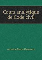 Cours Analytique de Code Civil af Antoine Marie Demante