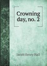 Crowning day, no. 2