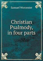 Christian Psalmody, in Four Parts af Samuel Worcester