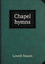 Chapel Hymns af Lowell Mason