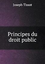 Principes Du Droit Public af Joseph Tissot