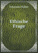 Ethische Frage af Johannes Huber