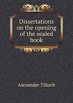 Dissertations on the opening of the sealed book