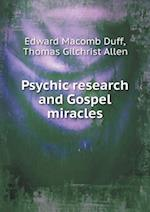 Psychic Research and Gospel Miracles af Edward Macomb Duff