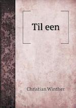 Til Een af Christian Winther