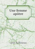 Une Femme Apotre af Leon Aubineau