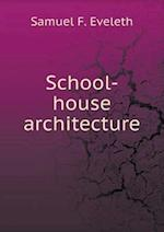 School-house architecture af Samuel F. Eveleth