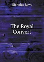 The Royal Convert af Nicholas Rowe