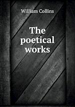 The Poetical Works af William Collins