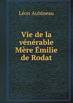 Vie de La Venerable Mere Emilie de Rodat af Leon Aubineau
