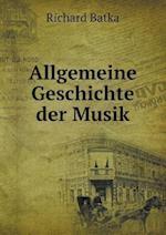 Allgemeine Geschichte Der Musik